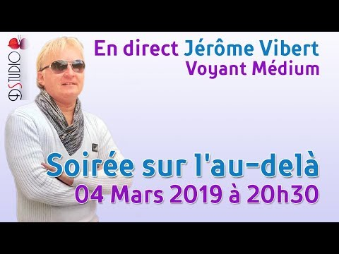 Soirée sur l'au-delà en direct avec Jérôme Vibert