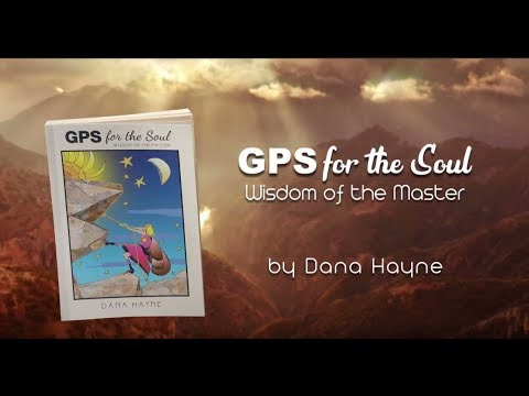 GPS for the Soul: Wisdom of the Master by Dana Hayne Book Trailer