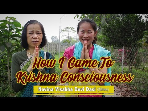How I Came To Krishna Consciousness - Navina Vishakha Devi Dasi (China)
