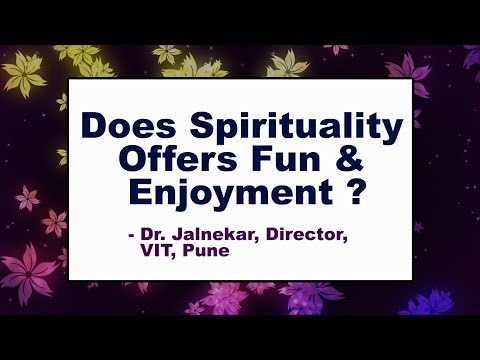 Does Spirituality Offers Fun & Enjoyment |  Dr  Jalnekar, Director, VIT, Pune