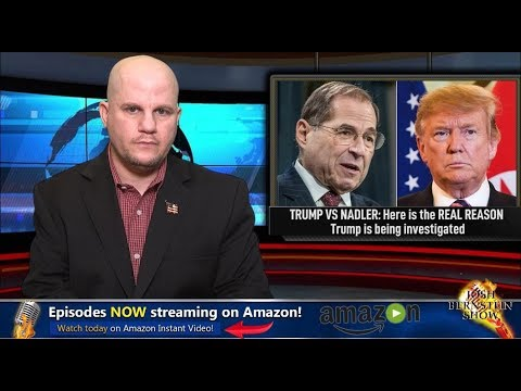 TRUMP VS NADLER: Here's the REAL REASON he is investigating Trump