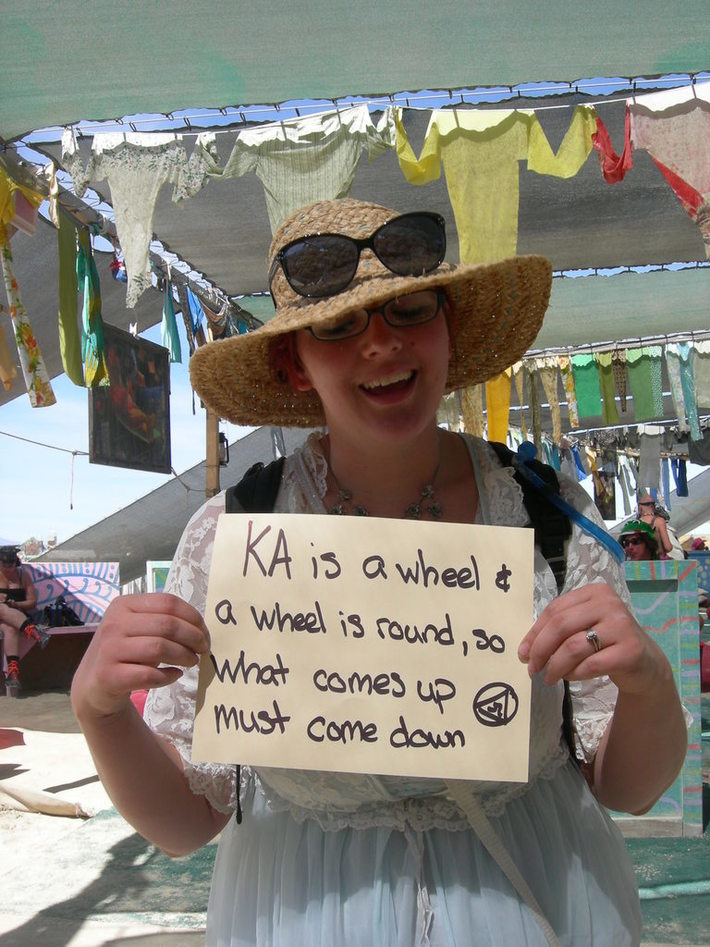 KA is a wheel & a wheel is round, so what comes up must come down