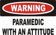warning paramedic with an attitude