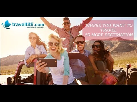 Travel Titli Reviews - Top Holiday Destination In The World - Best Tourist Attraction Places