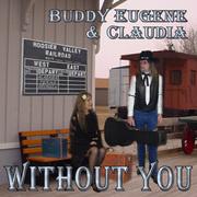 Buddy Eugene & Claudia     Without you