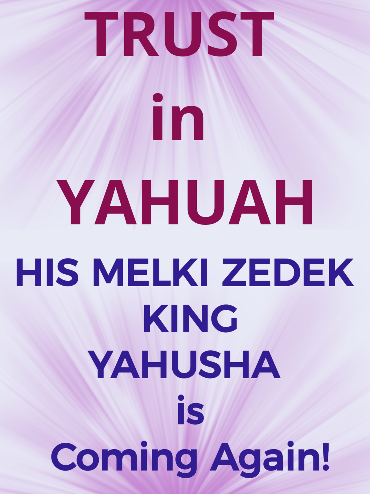 TRUST in YAHUAH...HIS MELKI ZEDEK KING YAHUSHA is COMING AGAIN!
