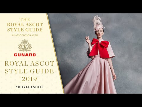 The Royal Ascot Style Guide 2019