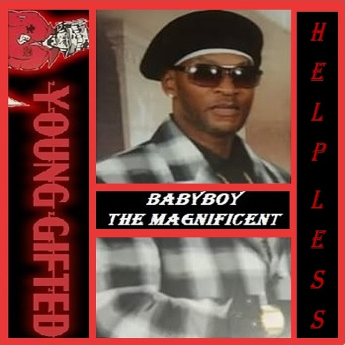 "CHECK OUT THE NEW HIT SINGLE ""HELPLESS"" BY BABYBOY  aka THE MAGNIFICENT  https://youtu.be/STgA4c1_gVc"