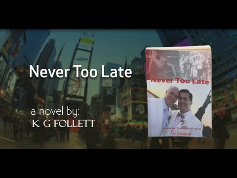 Never Too Late by K.G Follett Book Trailer