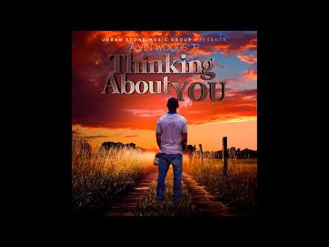 Alvin Wood JR - Thinking About You