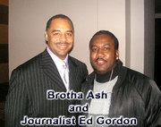 Brotha Ash and Ed Gordon
