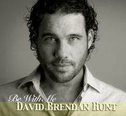 Be With Me...David Brendan Hunt
