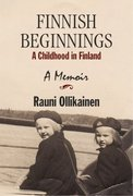 Finnish Beginnings = A Memoir