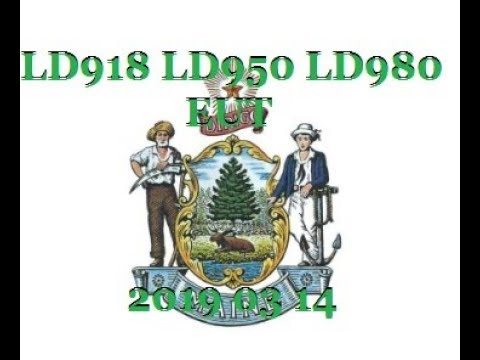 Maine's 129th LD 918 LD 950 LD 980 EUT 2019 03 14