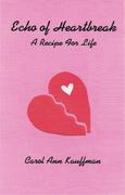 Echo of Heartbreak, A Recipe for Life