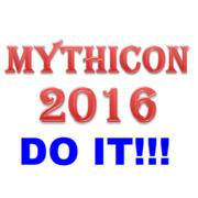 MythiCon 2016 - - - DO IT!!!