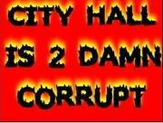 City Hall is 2 Damn Corrupt Movement