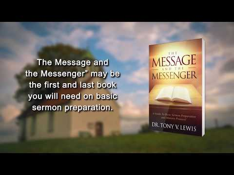 "The Message and The Messenger "" A Guide To Basic Sermon Preparation and Ministry Protocol"""