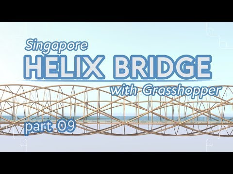 Making the Helix Bridge with Grasshopper, part 09 (Grasshopper Tutorial)