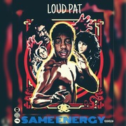 Loud Pat - Same Energy