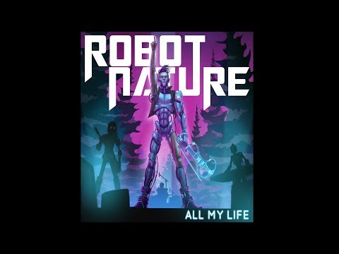 Robot Nature - All My Life (Official Music Video)
