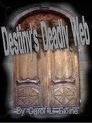 Destiny's Deadly Web