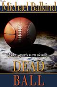 Dead Ball (coming Spring 2009)