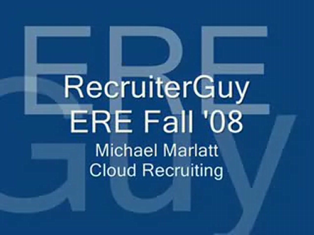 ERE Fall 2008 & Michael Marlatt on the topic of Cloud Recruiting