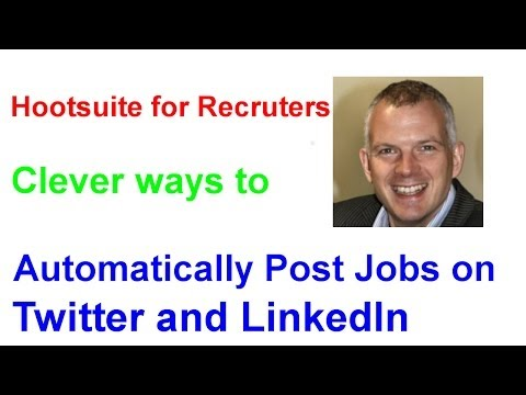 Hootsuit for Recruiters - Great way to post jobs on Twitter or LinkedIn
