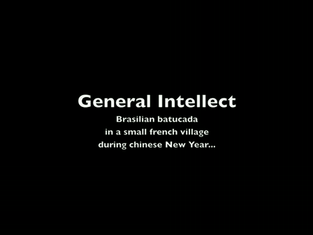 General Intellect: Brasilian batucada in a small french village during Chinese New Year