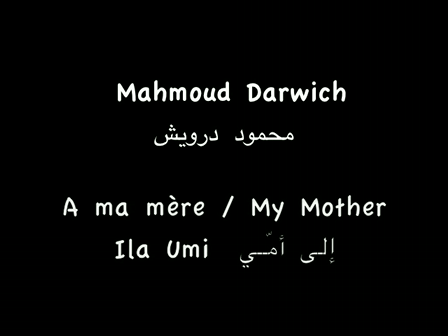 My Mother - A poem writen by Mahmoud Darwich (in arabic and french with arabic and french subtitles) - Poets' Spring at Manosque - March 21 2008