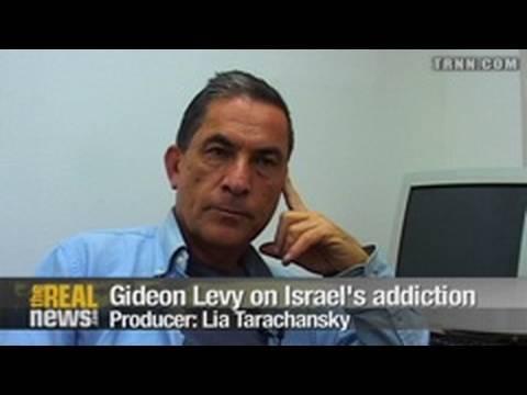 Gideon Levy on Israel's addiction (Part 1)