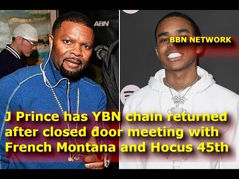 J Prince has YBN chain returned after closed door meeting with French Montana and Hocus 45th