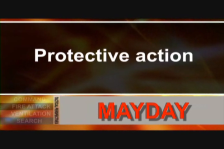 Tactical Perspectives of the MayDay Protective Actions