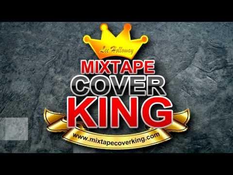 Mixtape Cover King : Producers, DJ's, Artists & Promoters (Mixtape Graphics)
