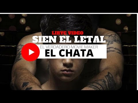 El Chata- Original Soundtrack Music Video Lirycs by Sien el Letal