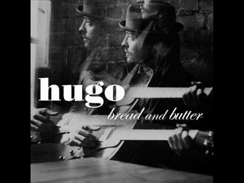 Hugo - Bread and Butter