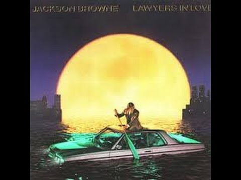 Jackson Browne - Lawyers In Love (Full Album)