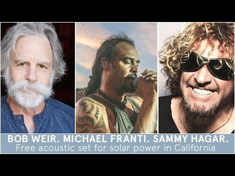 Rock the Sun LIVE Acoustic Set - Bob Weir. Michael Franti. Sammy Hagar. #rockthesun