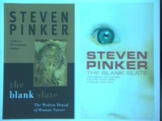 The Blank Slate: The Modern Denial of Human Nature - 1:52:25  - Apr 26, 2007