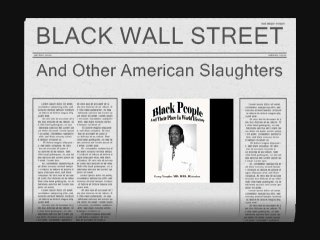 Black Wall Street And Other American Slaughters - By Leroy Vaughn, MD, MBA 20:04