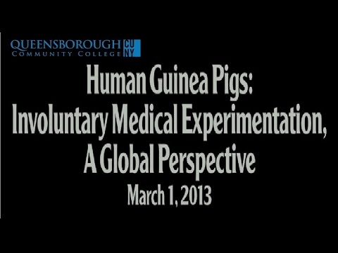 Human Guinea Pigs  Involuntary Medical Experimentation   A Global Perspective