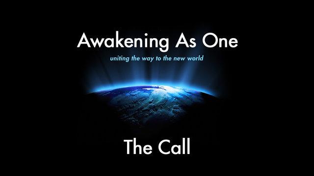 Awaking As One-The Call
