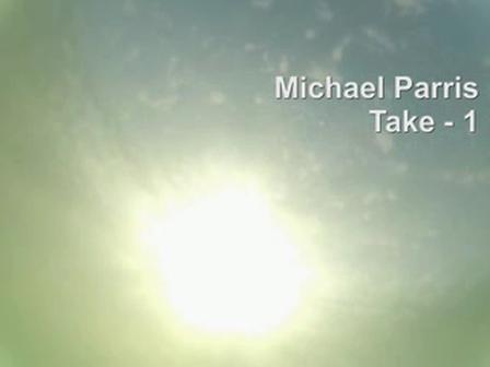 Michael Parris - Take 1