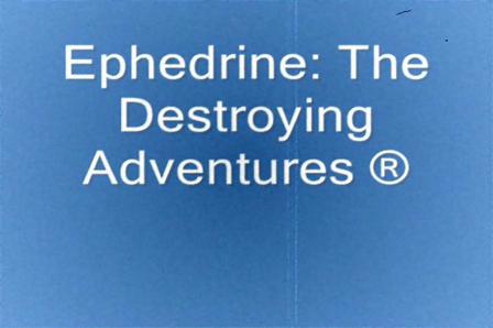 Ephedrine: Destroying Adventures episode 1