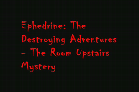 Ephedrine: Destroying Adventures episode 2
