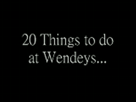 20 things to do at wendeys