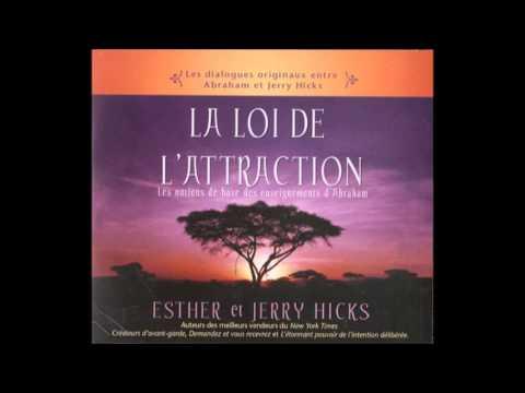 Esther et Jerry Hicks - La loi de l'attraction - livre audio ( Partie II)