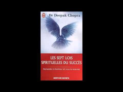 Deepak Chopra, les 7 lois spirituelles du succès - livre audio