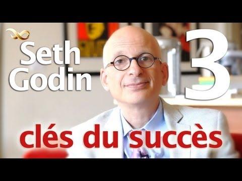 Seth Godin - Ses 3 éléments du succès